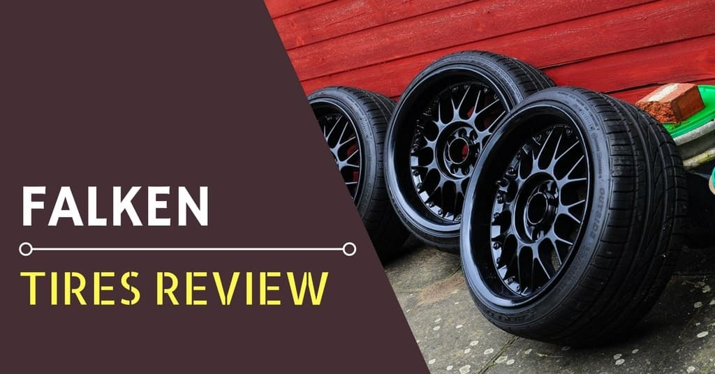 Falken Tires Review: Performance Tires at Affordable Prices
