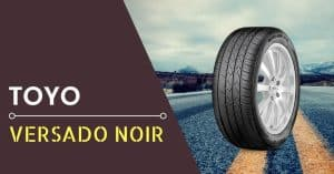 Toyo Versado Noir Review