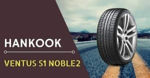 Hankook Ventus S1 Noble2 Review