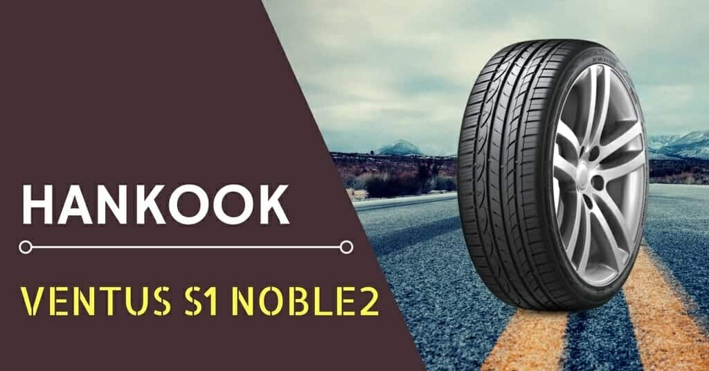Hankook Ventus S1 Noble2 H452 Review & Rating