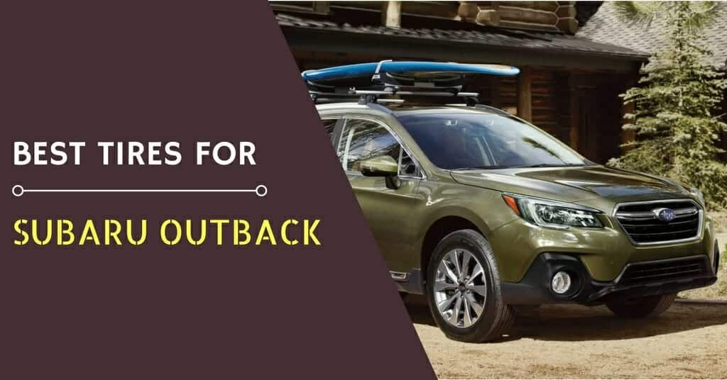 Best Tires for Subaru Outback - Featured Image