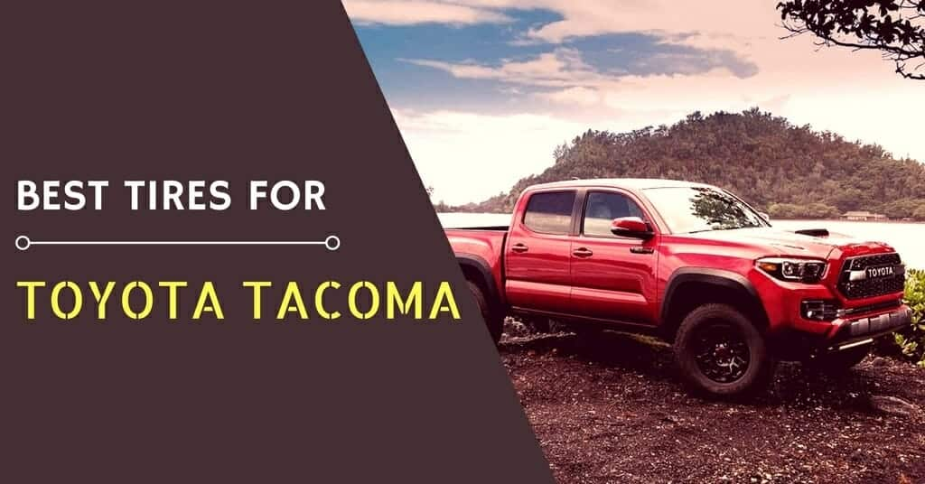 What are the Best Tires for the Toyota Tacoma of 2019?