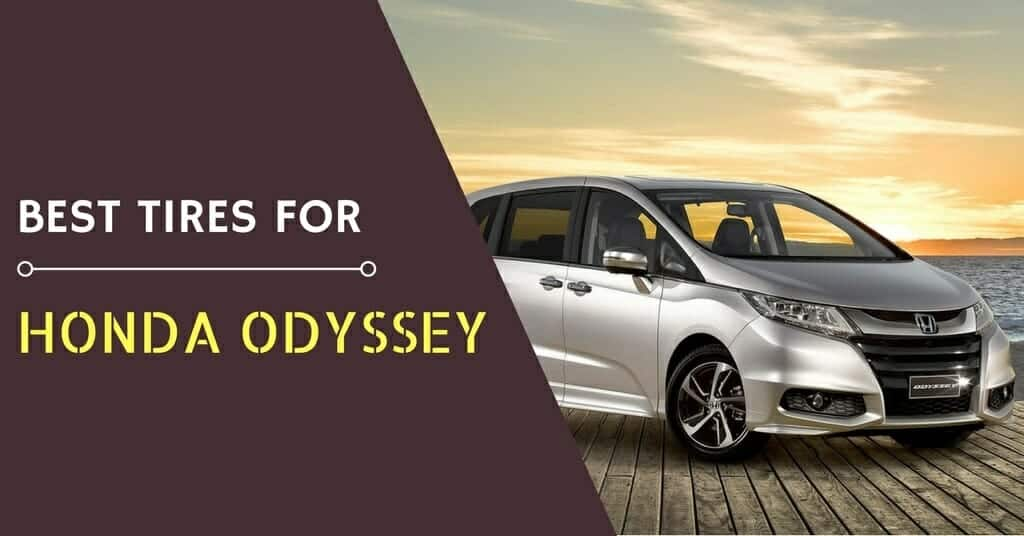 The Best Tires for the Honda Odyssey – What are these?