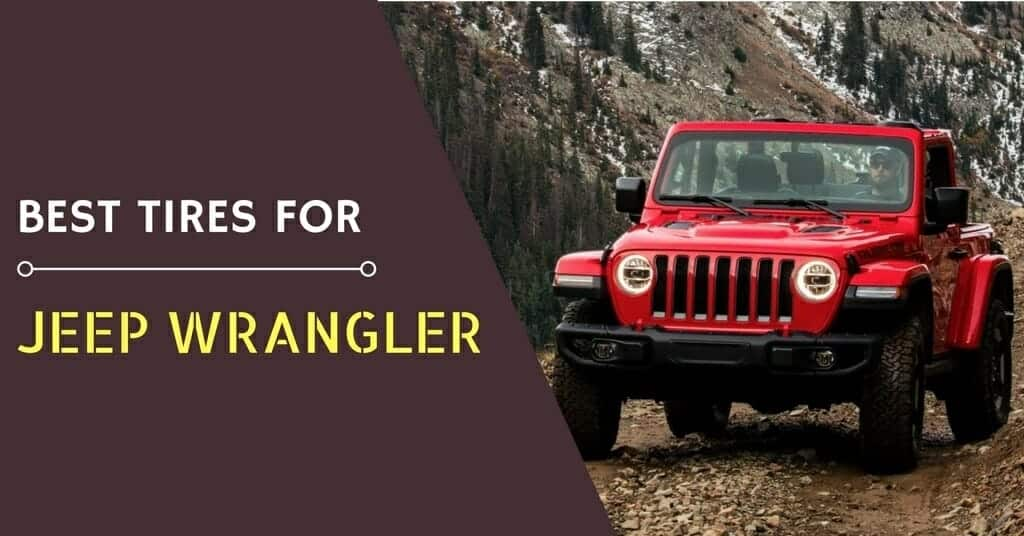What are the Best Tires for the Jeep Wrangler of 2019?