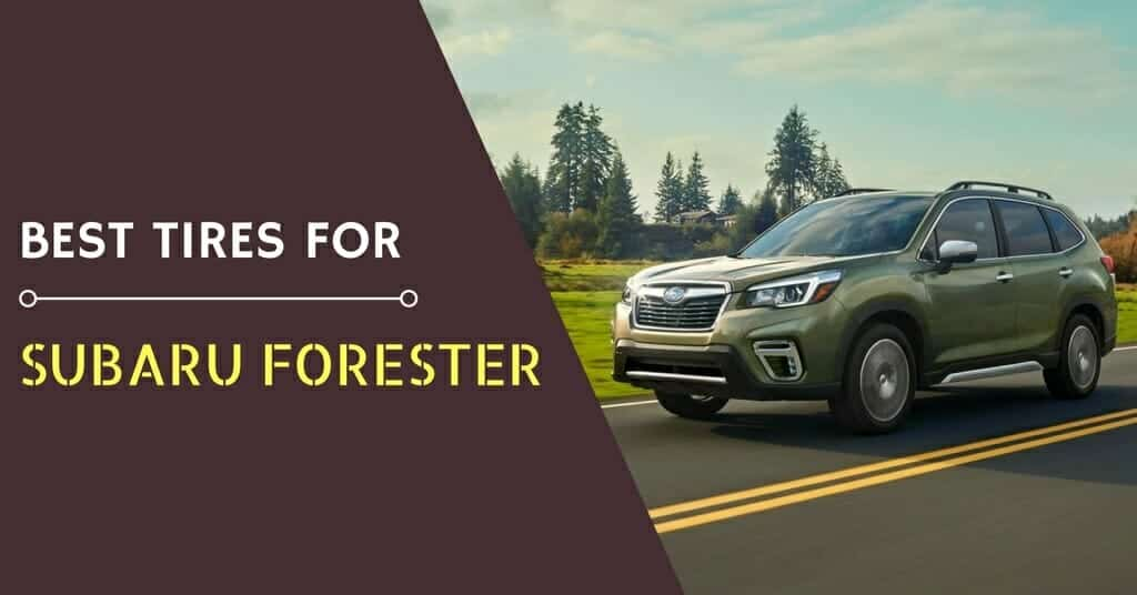 What are the Best Tires for the Subaru Forester of 2019