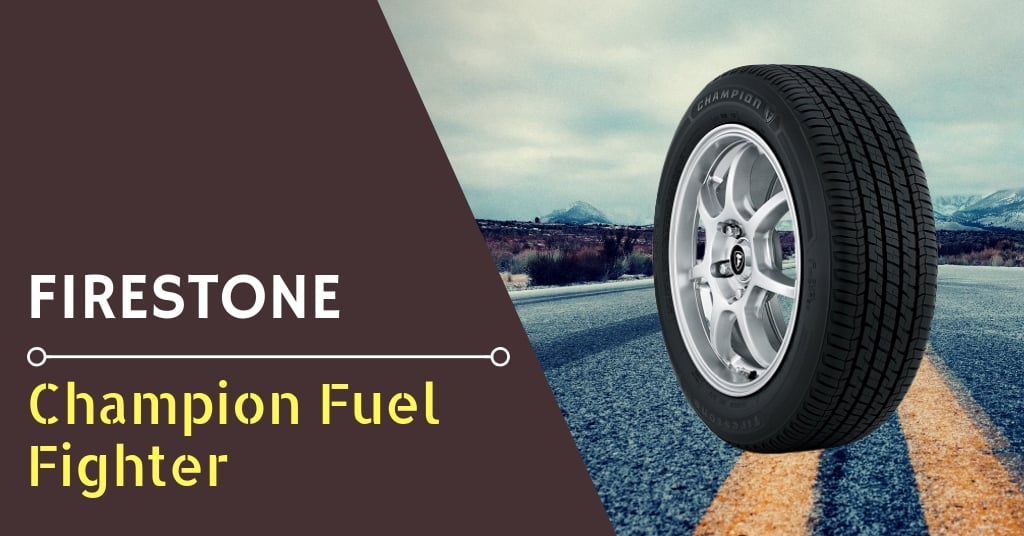 Firestone Champion Fuel Fighter Review & Rating