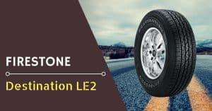 Firestone Destination LE2 Review - Feature Image