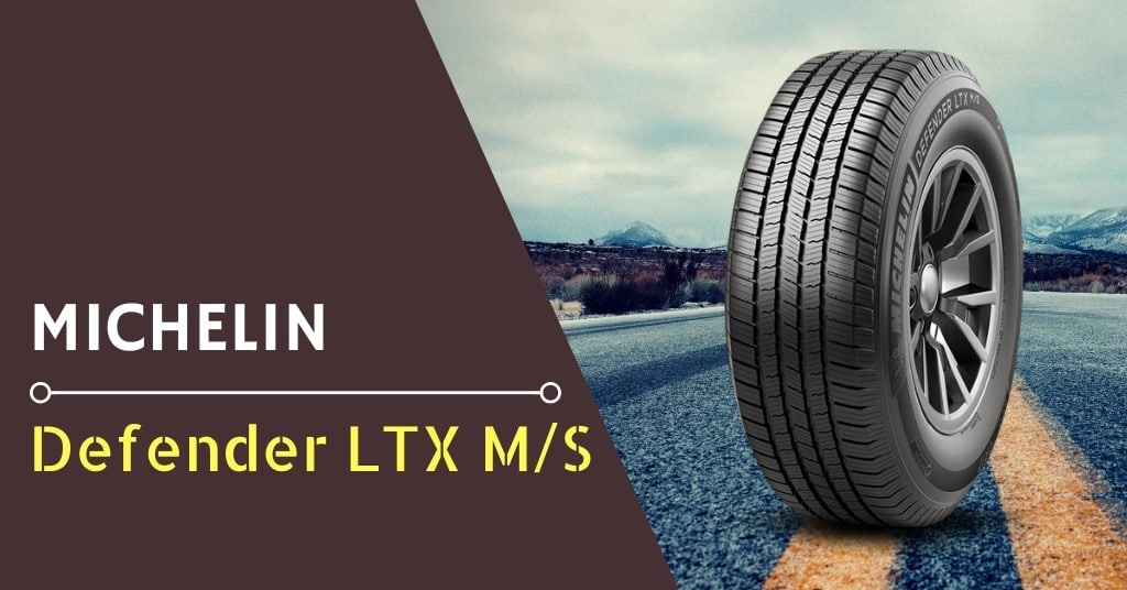Michelin Defender LTX M/S Review & Rating