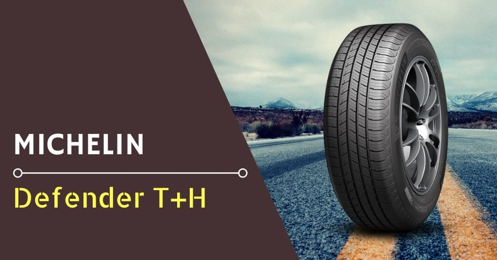 Michelin Defender T+H Review & Rating
