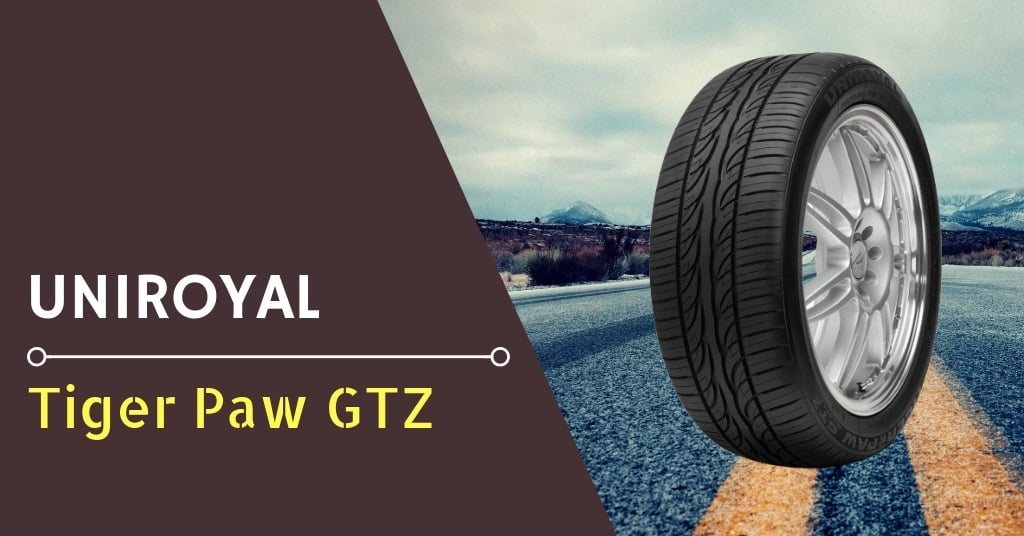 Uniroyal Tiger Paw GTZ Review