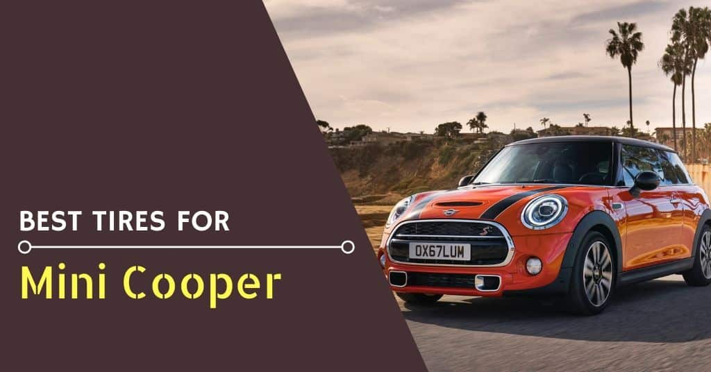 Best Tires for Mini Cooper – Reviews and Buying Guide