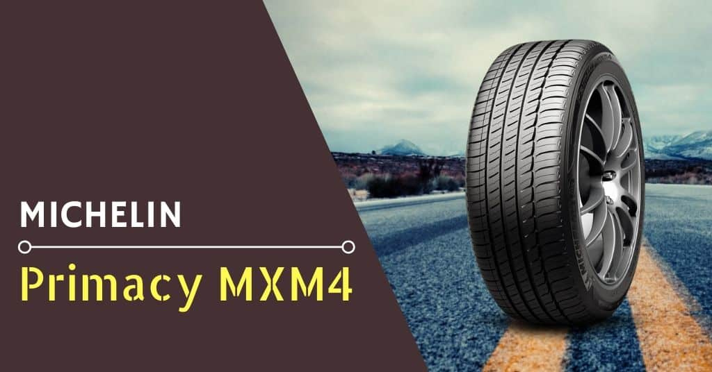 Michelin Primacy MXM4 Review